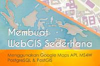 Membuat WebGIS sederhana dengan menggunakan Google Maps API dan PostgreSQL